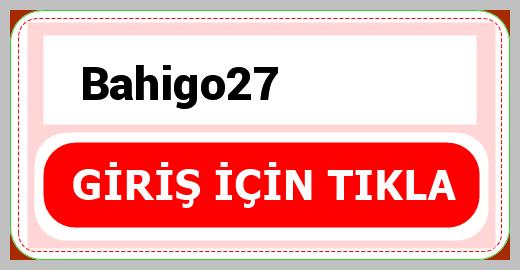 Bahigo27