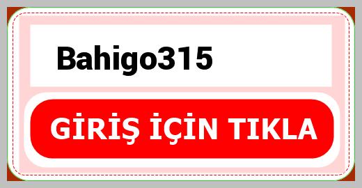 Bahigo315