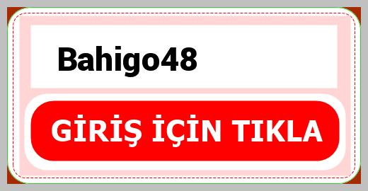 Bahigo48