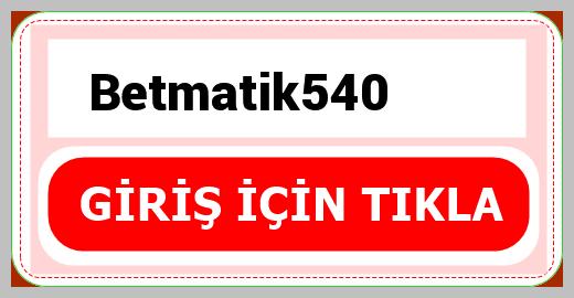 Betmatik540