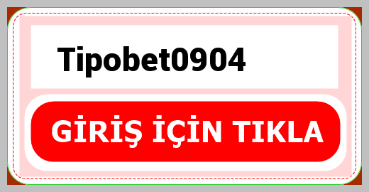 Tipobet0904