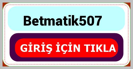 Betmatik507