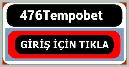 476Tempobet