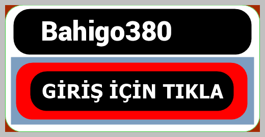 Bahigo380