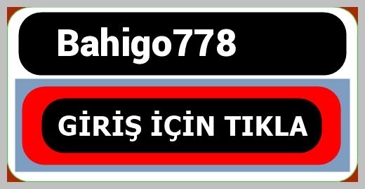 Bahigo778