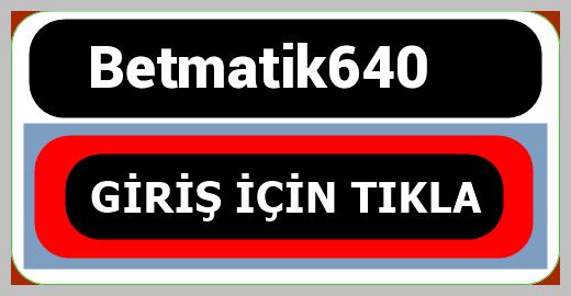 Betmatik640