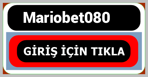 Mariobet080
