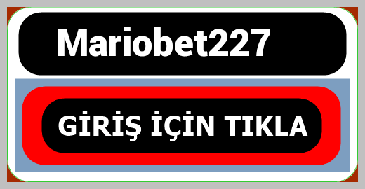 Mariobet227