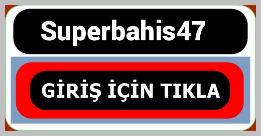 Superbahis47