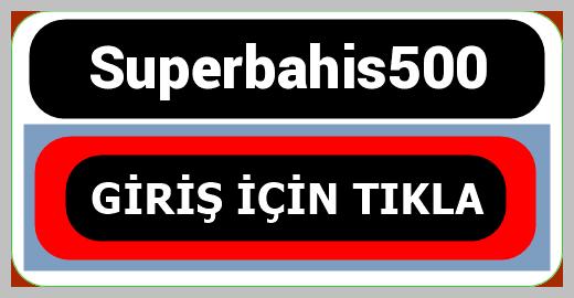 Superbahis500