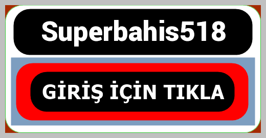 Superbahis518
