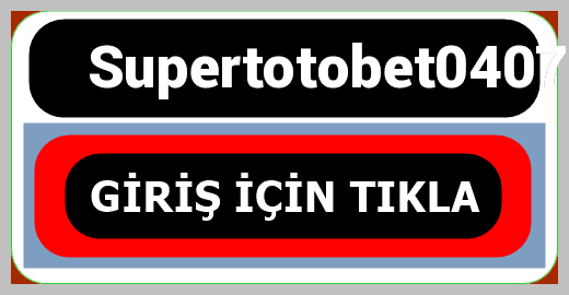 Supertotobet0407