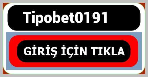 Tipobet0191