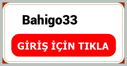 Bahigo33