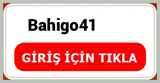Bahigo41
