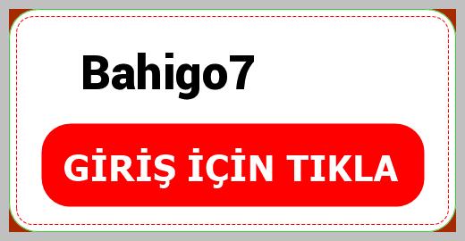 Bahigo7