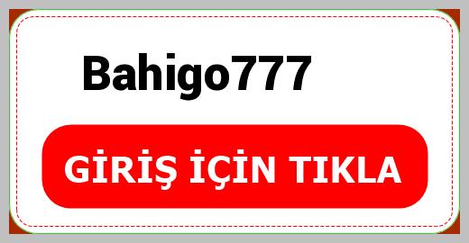 Bahigo777