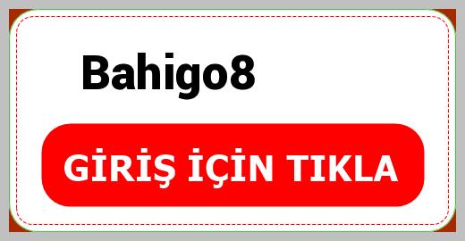 Bahigo8