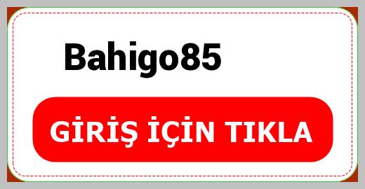 Bahigo85