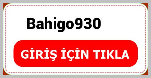 Bahigo930