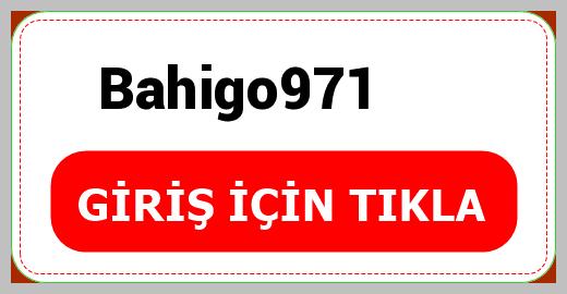 Bahigo971