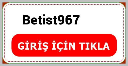 Betist967