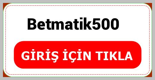 Betmatik500