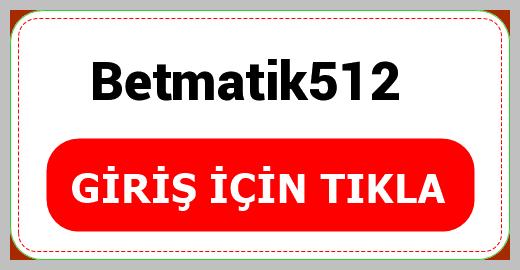 Betmatik512