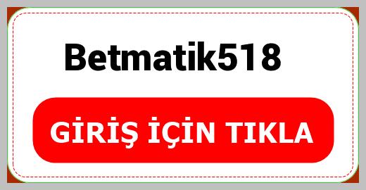 Betmatik518