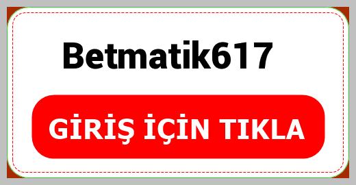 Betmatik617