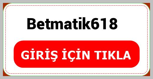 Betmatik618