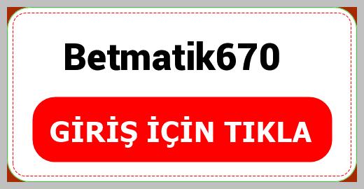 Betmatik670