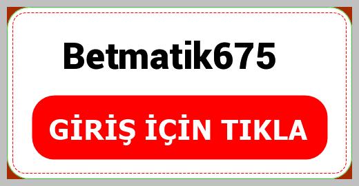 Betmatik675