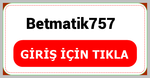 Betmatik757