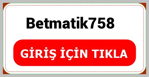 Betmatik758