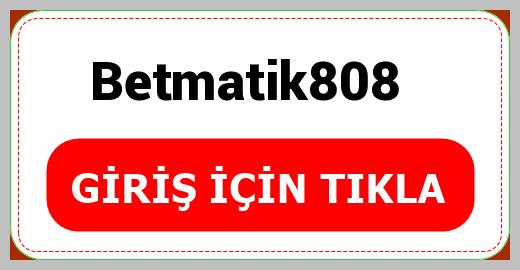 Betmatik808