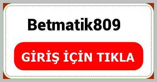 Betmatik809