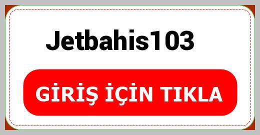 Jetbahis103