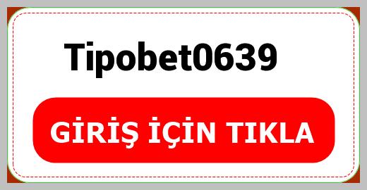 Tipobet0639