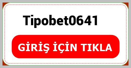 Tipobet0641