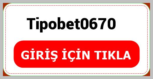 Tipobet0670