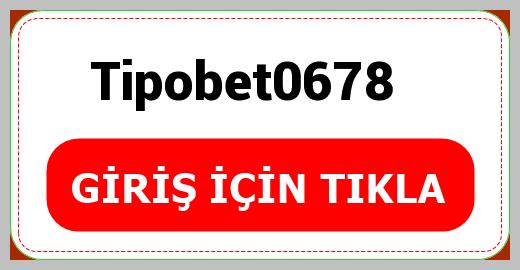 Tipobet0678