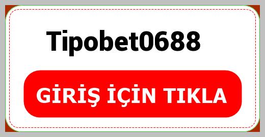 Tipobet0688