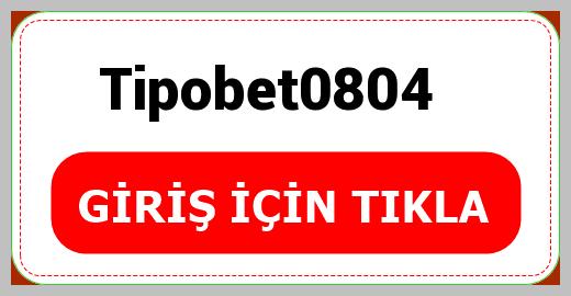 Tipobet0804