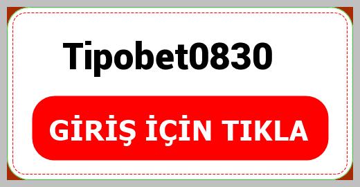 Tipobet0830