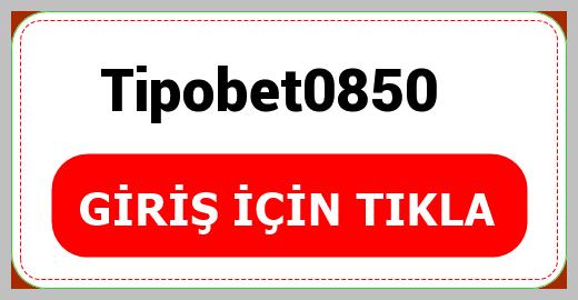 Tipobet0850