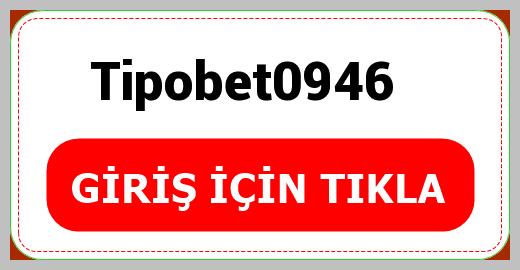 Tipobet0946