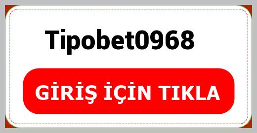 Tipobet0968