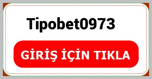 Tipobet0973