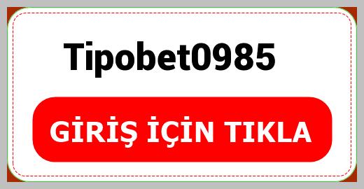 Tipobet0985